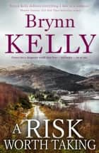 A Risk Worth Taking ebook by Brynn Kelly