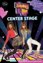Shake It Up!: Center Stage ebook by Disney Book Group
