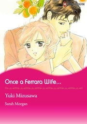Once A Ferrara Wife... (Harlequin Comics) - Harlequin Comics ebook by Sarah Morgan,Yuki Mizusawa
