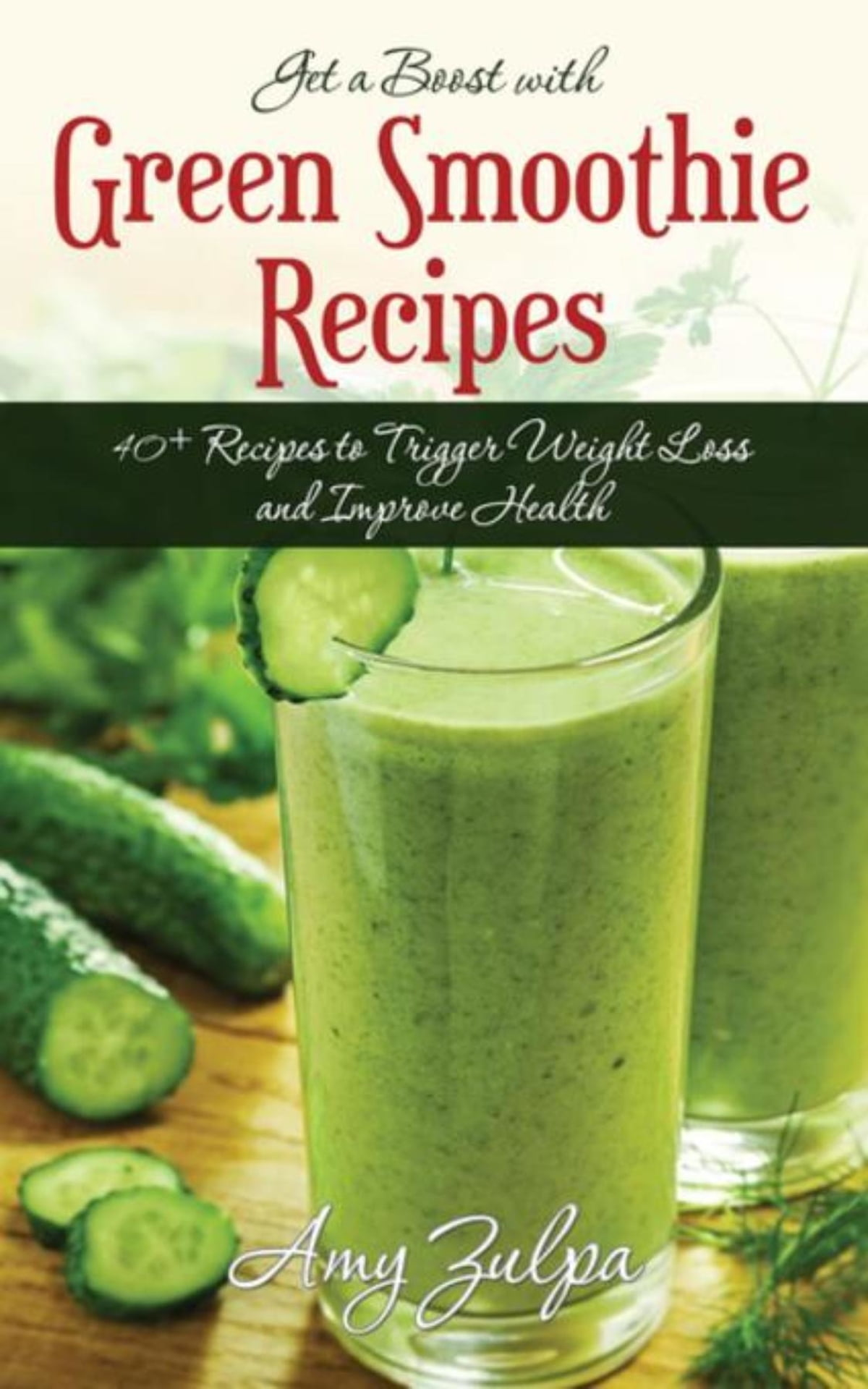 Get A Boost With Green Smoothie Recipes Ebook By Amy Zulpa Rakuten Kobo