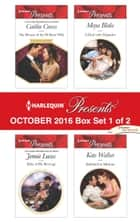 Harlequin Presents October 2016 - Box Set 1 of 2 - The Return of the Di Sione Wife\Baby of His Revenge\A Deal with Alejandro\Indebted to Moreno ebook by Caitlin Crews, Jennie Lucas, Maya Blake,...