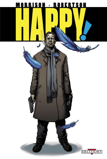 Happy ! eBook by Grant Morrison,Darick Robertson