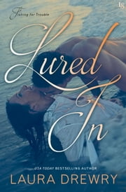 Lured In - A Fishing for Trouble Novel ebook by Laura Drewry