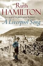 A Liverpool Song ebook by Ruth Hamilton