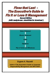 Fixes That Last - The Executive's Guide To Fix It Or Lose It Management ebook by Eugene A. Razzetti, CMC