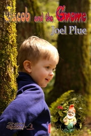 Jacob and the Gnome ebook by Joel Plue