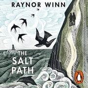 The Salt Path - The Sunday Times bestseller, shortlisted for the 2018 Costa Biography Award & The Wainwright Prize audiobook by Raynor Winn