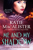 Me and My Shadow ebook by Katie MacAlister