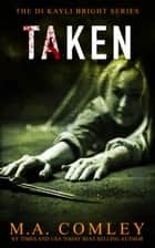 Taken ebook by M A Comley