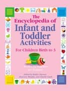 The Encyclopedia of Infant and Toddler Activities ebook by Kathy Charner,Maureen Murphy,Charlie Clark