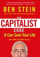 The Capitalist Code - It Can Save Your Life and Make You Very Rich ebook by