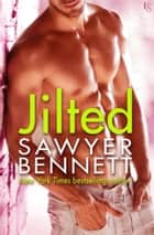 Jilted - A Love Hurts Novel ebook by Sawyer Bennett