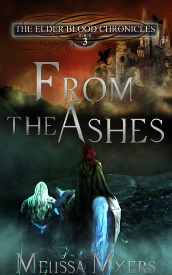 The Elder Blood Chronicles Book 3 From the Ashes ebook by Melissa Myers