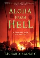 Aloha from Hell - A Sandman Slim Novel ebook by Richard Kadrey