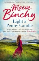 Light A Penny Candle ebook by Maeve Binchy