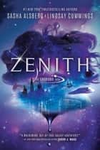 Zenith (The Androma Saga, Book 1) eBook by Sasha Alsberg, Lindsay Cummings