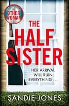 The Half Sister ebook by Sandie Jones