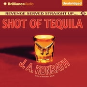 Shot of Tequila - A Jack Daniels Thriller audiobook by J. A. Konrath