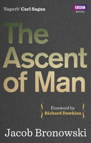 The Ascent Of Man ebook by Jacob Bronowski