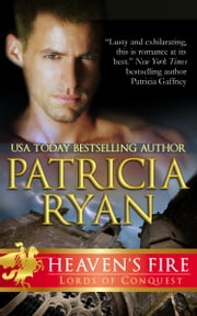 Heaven's Fire (Lords of Conquest) ebook by Patricia Ryan
