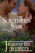 Southern Sass ebook by Jeannette Winters