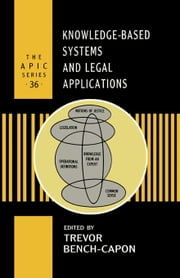 Knowledge-Based Systems and Legal Applications ebook by Bench-Capon, T.J.M.