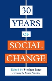 30 Years of Social Change ebook by Jan Lees, Nisha Dogra, Paul Cooper,...