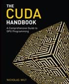 The CUDA Handbook ebook by Nicholas Wilt