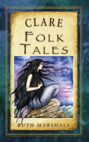 Clare Folk Tales ebook by Ruth Marshall