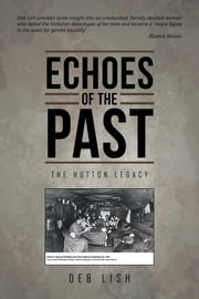 Echoes of the Past - The Hutton Legacy ebook by Deb Lish