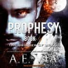 Prophesy - Book II: The Bringer of Wrath lydbog by A.E. Via, Troy Duran