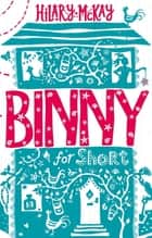 Binny for Short ebook by Hilary McKay