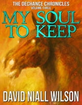 My Soul to Keep ebook by David Niall Wilson