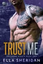 Trust Me eBook by Ella Sheridan