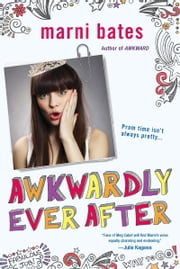 Awkwardly Ever After ebook by Marni Bates
