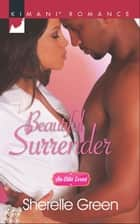Beautiful Surrender (Mills & Boon Kimani) (An Elite Event, Book 4) ebook by Sherelle Green