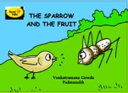 The Sparrow and The Fruit ebook by Venkataramana Gowda
