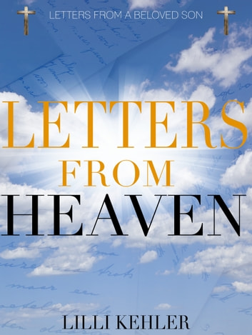 Letters From Heaven eBook by Lilli Kehler