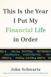 This is the Year I Put My Financial Life in Order ebook by John Schwartz