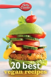 Betty Crocker 20 Best Vegan Recipes ebook by Betty Crocker