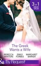 The Greek Wants a Wife: A Bride for the Island Prince / Georgie's Big Greek Wedding? / Greek Doctor Claims His Bride (Mills & Boon By Request) ekitaplar by Rebecca Winters, Emily Forbes, Margaret Barker