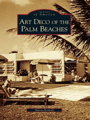 Art Deco of the Palm Beaches ebook by Sharon Koskoff