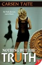 Nothing But the Truth ebook by Carsen Taite