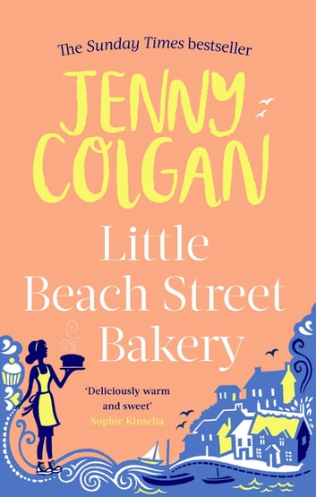 Little Beach Street Bakery ebook by Jenny Colgan