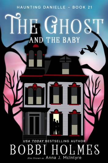 The Ghost and the Baby ebook by Bobbi Holmes,Anna J McIntyre