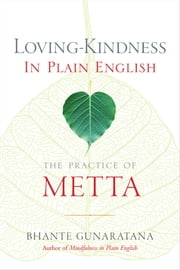 Loving-Kindness in Plain English - The Practice of Metta ebook by Bhante Henepola Gunaratana