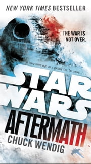 Aftermath: Star Wars - Journey to Star Wars: The Force Awakens ebook by Chuck Wendig