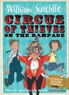 Circus of Thieves on the Rampage ebook by William Sutcliffe, David Tazzyman