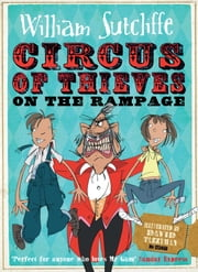 Circus of Thieves on the Rampage ebook by William Sutcliffe