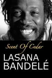 Scent Of Cedar ebook by Lasana Bandelé